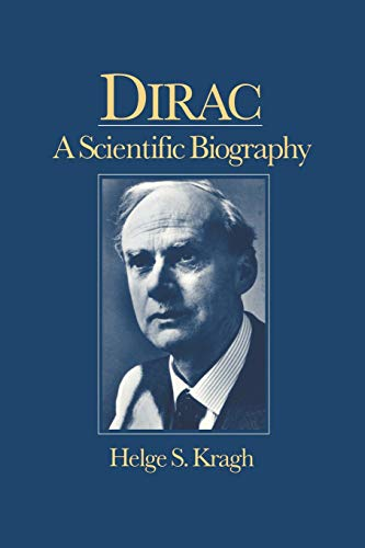 Dirac: A Scientific Biography: A Scientific Biography