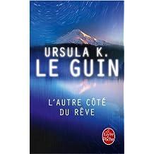 L'Autre côté du rêve de Ursula Le Guin ( 18 septembre 2002 )