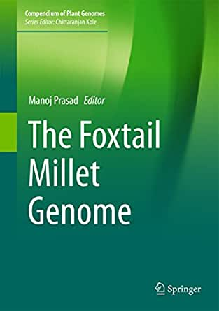 The Foxtail Millet Genome (Compendium of Plant Genomes