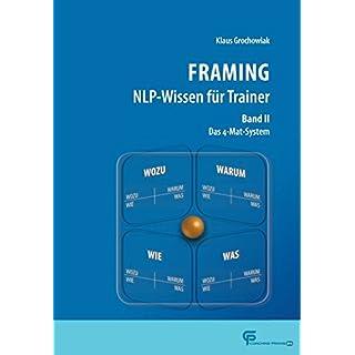 FRAMING NLP-Wissen für Trainer Band 2: Das 4-Mat-System