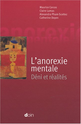 L'anorexie mentale: Dni et ralits.