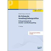 Die Prüfung der Verwaltungsfachangestellten: Prüfungstraining für die Zwischen- und Abschlussprüfung (Prüfungsbücher für kaufmännische Ausbildungsberufe)