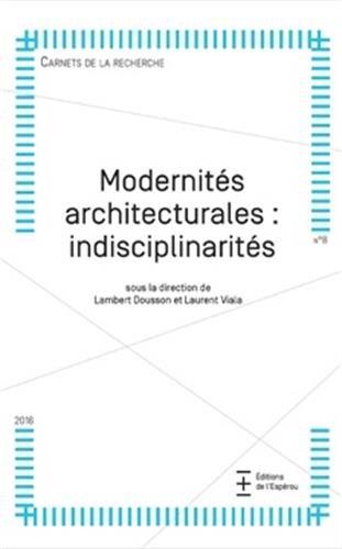 Modernits architecturales : indisciplinarits
