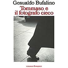Tommaso e il fotografo cieco (Tascabili. Romanzi e racconti Vol. 872)