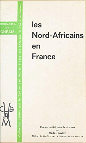 Lire en ligne Les Nord-Africains en France : Des étrangers qui font aussi la France: Actes pdf