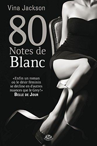 La Trilogie 80 notes, Tome : 80 Notes de blanc par Vina Jackson