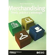 Merchandising. Teoría, práctica y estrategia (Libros profesionales)