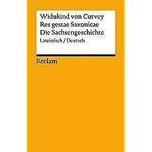 Res gestae Saxonicae / Die Sachsengeschichte: Lateinisch/Deutsch