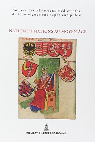 Nations et nations au Moyen Age : XLIVe Congrès de la SHMASP (Prague, 23 mai-26 mai 2013) par Société historiens médiévistes