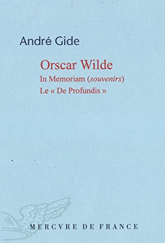 Oscar Wilde: In Memoriam (Souvenirs). Le « De Profundis »