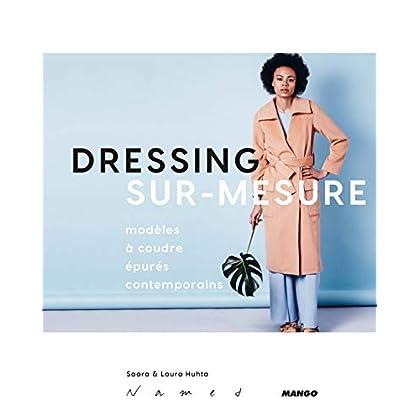Dressing sur-mesure : Modèles à coudre épurés contemporains - Avec 6 planches de patrons