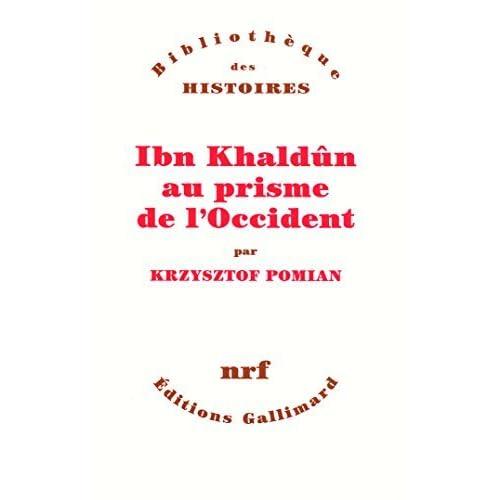 Ibn Khaldûn au prisme de l'Occident (Bibliothèque des Histoires)