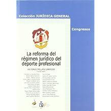La reforma del régimen jurídico del deporte profesional (Jurídica General-Congresos)