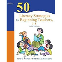 By Norton, Terry ( Author ) [ 50 Literacy Strategies for Beginning Teachers, 1-8 By May-2011 Paperback