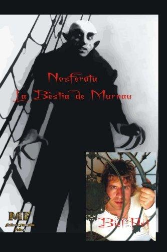 Nosferatu. La bèstia de Murnau. por Biel Pol