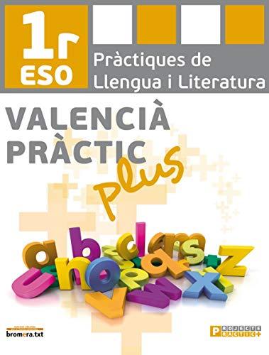 Valencià pràctic plus 1: Pràctiques de llengua i literatura. 1 ESO (Bromera.txt) - 9788498249552