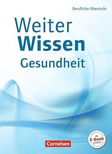 Weiterwissen - Gesundheit: Berufliche Oberstufe: Schülerbuch