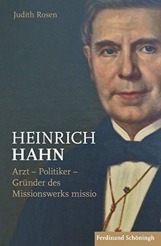 Heinrich Hahn: Arzt – Politiker – Gründer des Missionswerks missio