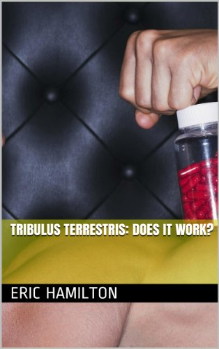 Tribulus terrestris: Does it Work? (Supplements: Reviewing the Evidence) (English Edition) - Mann Gnc