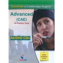Succeed in Cambridge English Advanced-CAE-2015 Format: 10 Complete Cambridge CAE Practice Tests