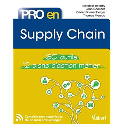 Pro en Supply Chain : 60 outils - 12 plans d'action
