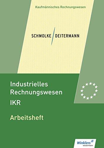 Industrielles Rechnungswesen - IKR: Arbeitsheft