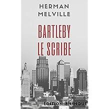 BARTLEBY LE SCRIBE suivi de BENITO CERENO (Edition BILINGUE : FRANCAIS-ANGLAIS / BILINGUAL Edition: FRENCH - ENGLISH) (French Edition)