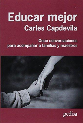 Educar mejor: Once conversaciones para acompañar a familias y maestros (Libertad y Cambio)