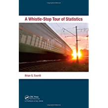 A Whistle-Stop Tour of Statistics by Brian S. Everitt (2012-01-16)