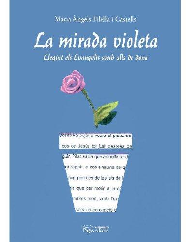 La mirada violeta (Catalan Edition) por Maria Ángels Filella Castells
