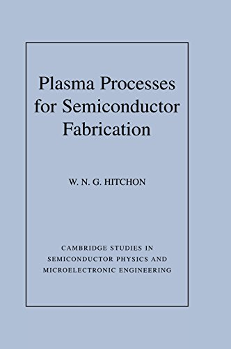plasma-processes-for-semiconductor-fabrication-cambridge-studies-in-semiconductor-physics-and-microe