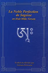 La Noble Perfection de Sagesse en Huit Mille Versets