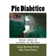Pie Diabetico: Notas sobre el cuidado de Heridas: Volume 12