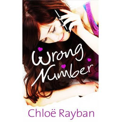 [(Wrong Number)] [ By (author) Chloe Rayban ] [July, 2012]