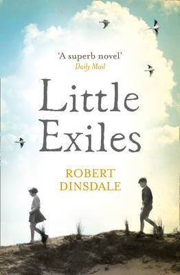 [(Little Exiles)] [ By (author) Robert Dinsdale ] [January, 2014]