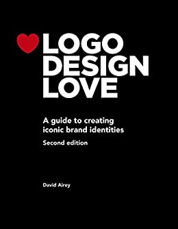 Logo Design Love: A guide to creating iconic brand identities (Voices That Matter) by [Airey, David]