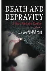 Death & Depravity: A Terry McGuire Thriller: Volume 3 (Terry McGuire Thrillers) Paperback