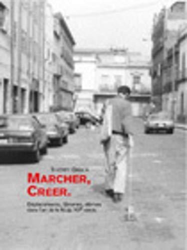 Marcher, Créer : Déplacements, flâneries, dérives dans l'art de la fin du XXe siècle