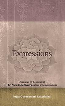 Expressions: Discourses On The Impact Of Shri Atmasiddhi Shastra On Four Great Personalities. por Pujya Gurudevshri Rakeshbhai epub