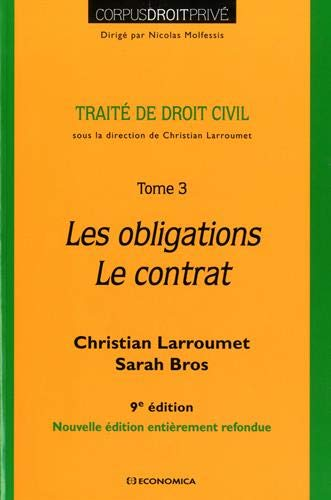 Traité de droit civil - Tome 3 - les Obligations- le Contrat par Larroumet Christian;Bros Sarah