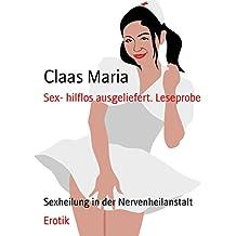 Sex- hilflos ausgeliefert. Leseprobe: Sexheilung in der Nervenheilanstalt (German Edition)