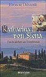 Katharina von Siena. Das Mädchen aus Fontebranda