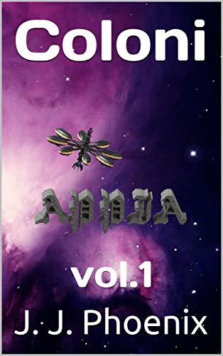 Coloni: vol.1 (Italian Edition) eBook: J. J. Phoenix: Amazon.es ...