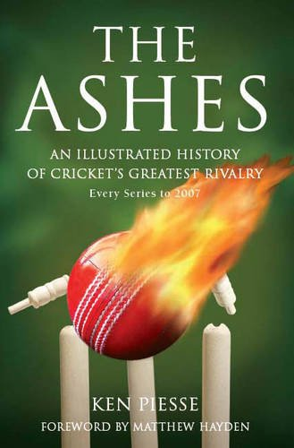 Ashes: An Illustrated History of Cricket's Greatest Rivalry -