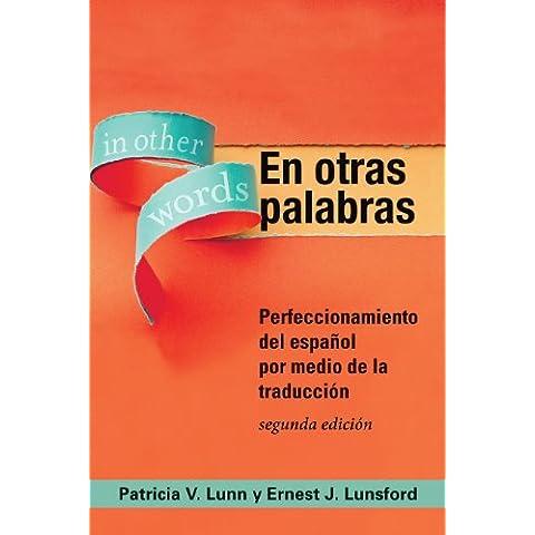 En Otras Palabras: Perfeccionamiento del Espanol por Medio de la Traduccion