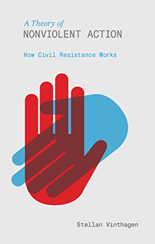 A Theory of Nonviolent Action: How Civil Resistance Works (English Edition)