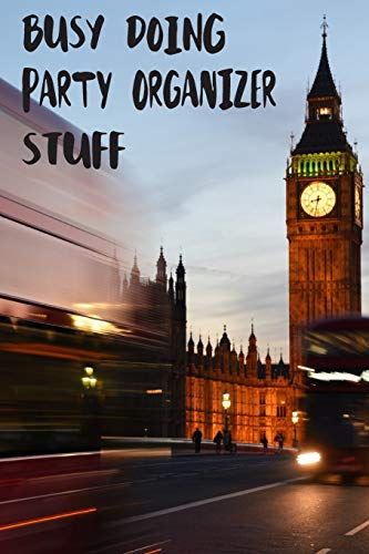 Busy Doing Party Organizer Stuff: Big Ben In Downtown City London With Blurred Red Bus Transportation System Commuting in England Long-Exposure Road Blank Lined Notebook Journal Gift Idea