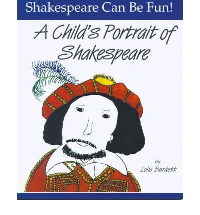 [(A Child's Portrait of Shakespeare)] [ By (author) Lois Burdett ] [May, 1998]
