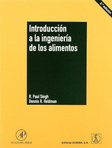 Introducción a la ingeniería de los alimentos por R. P. Singh