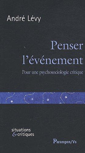 Penser l'événement : Pour une psychosociologie critique